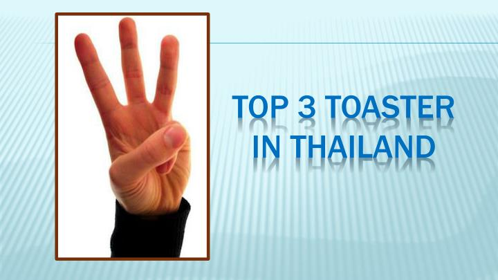 Top 3 toaster in thailan d