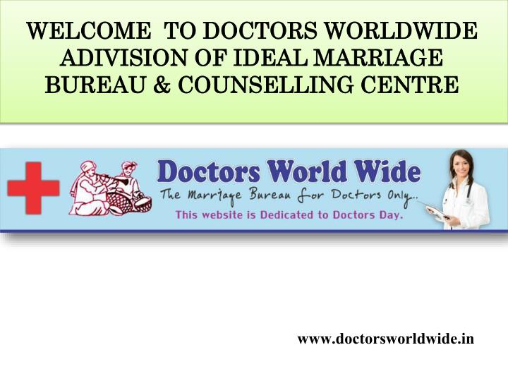 WELCOME  TO DOCTORS WORLDWIDE ADIVISION OF IDEAL MARRIAGE BUREAU & COUNSELLING CENTRE
