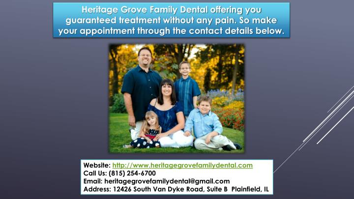Heritage Grove Family Dental offering you guaranteed treatment without any pain. So make your appointment through the contact details