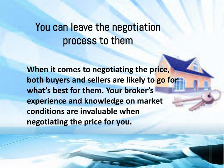 You can leave the negotiation process to them