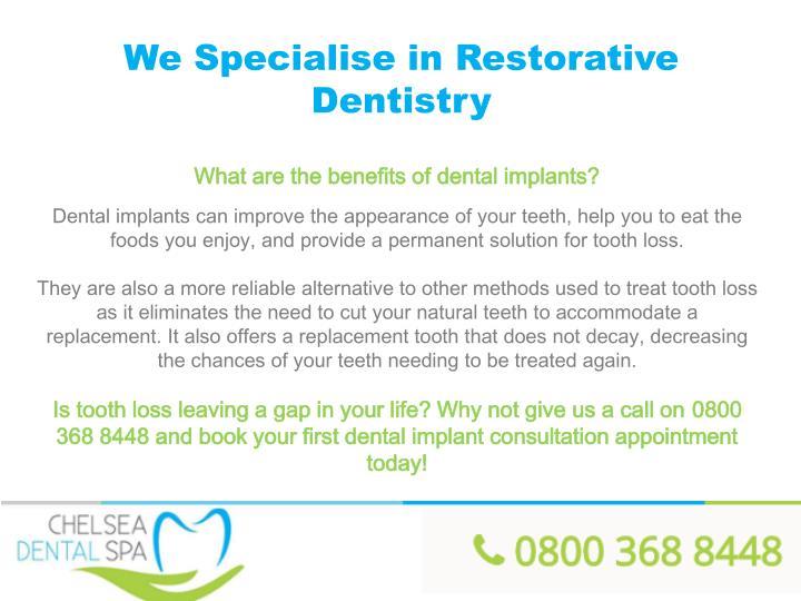 We Specialise in Restorative Dentistry