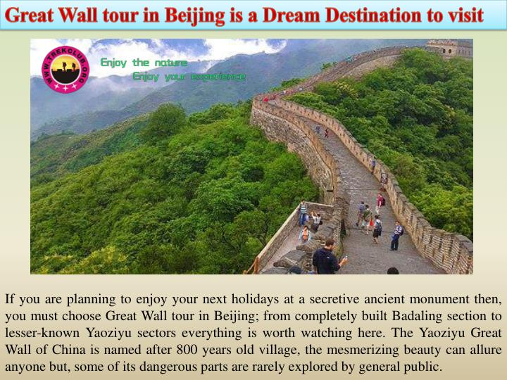 Great Wall tour in Beijing is a Dream Destination to visit