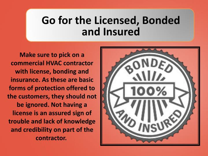 Go for the Licensed, Bonded and Insured