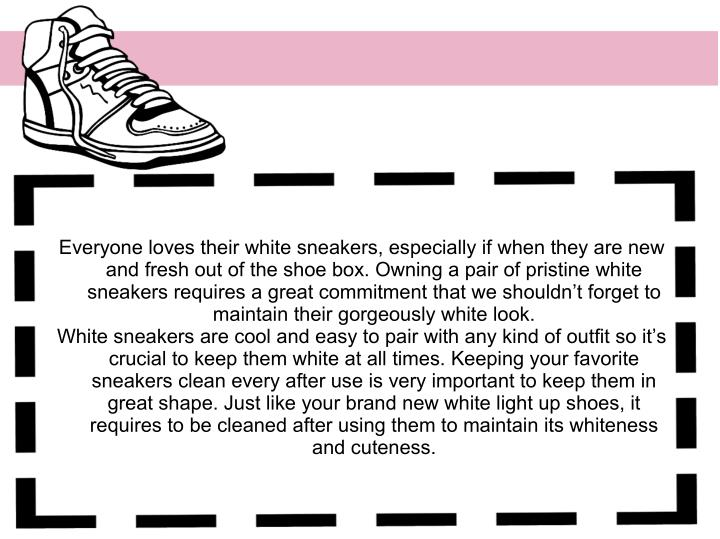 Everyone loves their white sneakers, especially if when they are new