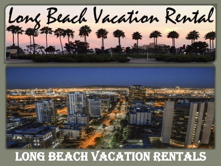 Long beach vacation rentals