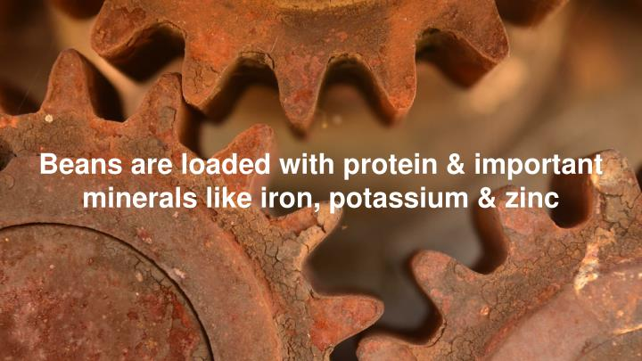 Beans are loaded with protein
