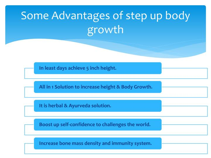 Some Advantages of step up body growth