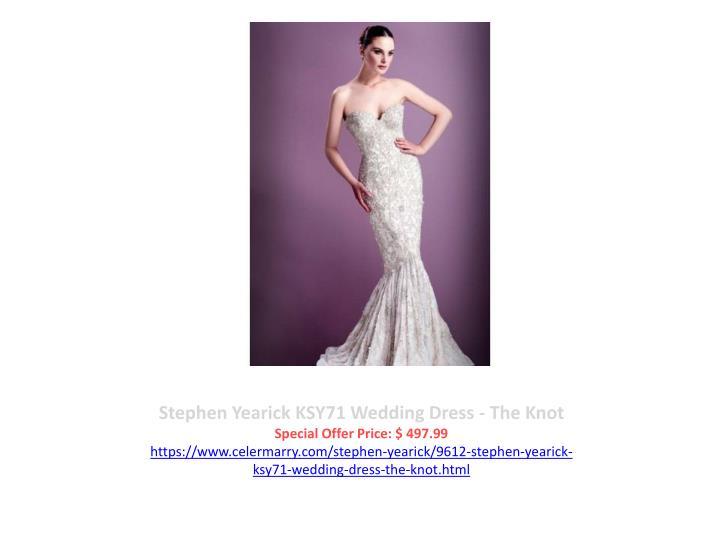 Stephen Yearick KSY71 Wedding Dress - The Knot