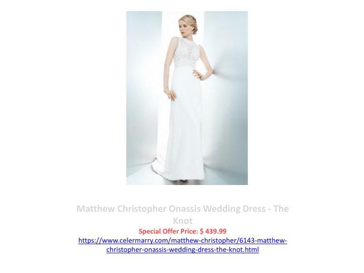 Matthew Christopher Onassis Wedding Dress - The Knot