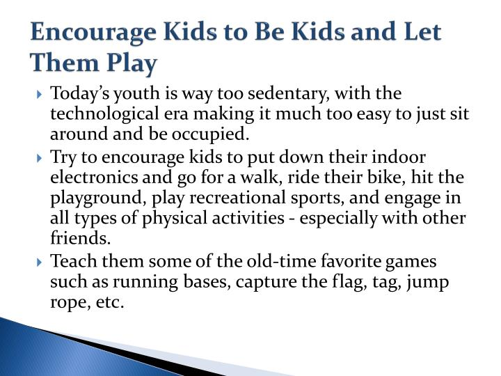Encourage Kids to Be Kids and Let Them Play