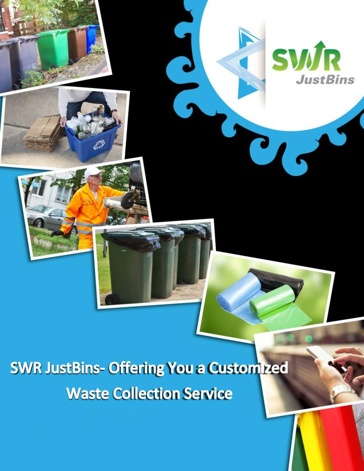 Swr justbins providing customized waste collection services