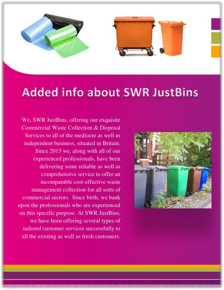 We, SWR JustBins, offering our exquisite