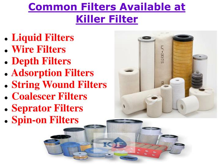 Common Filters Available at Killer Filter