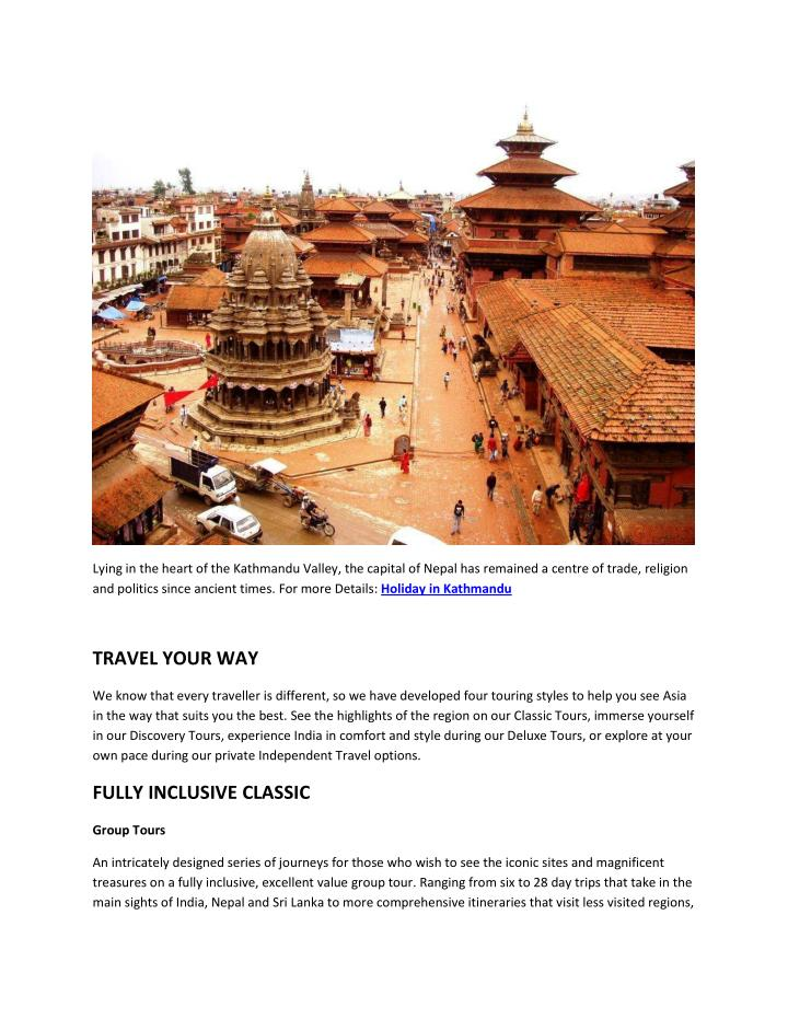 Lying in the heart of the Kathmandu Valley, the capital of Nepal has remained a centre of trade, religion