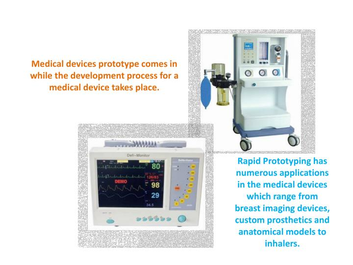 Medical devices prototype comes in while the development process for a medical device takes place.