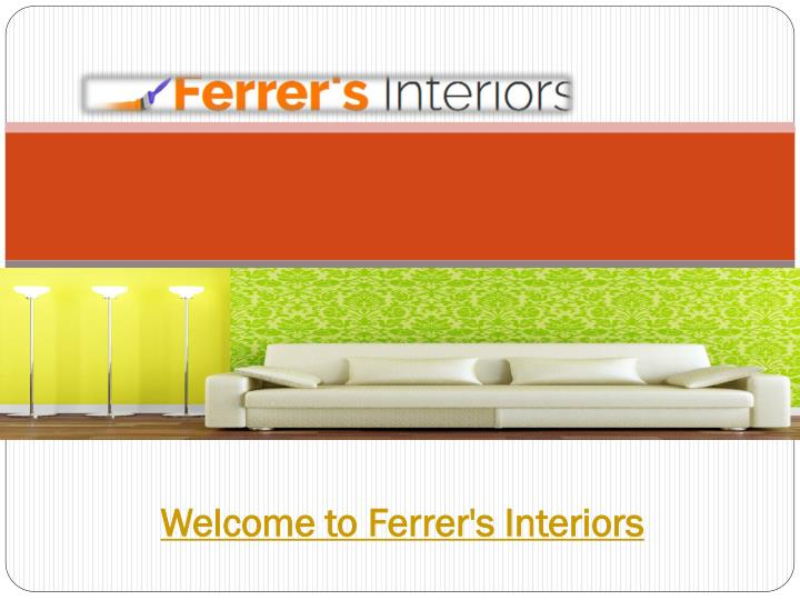 welcome to ferrer s interiors