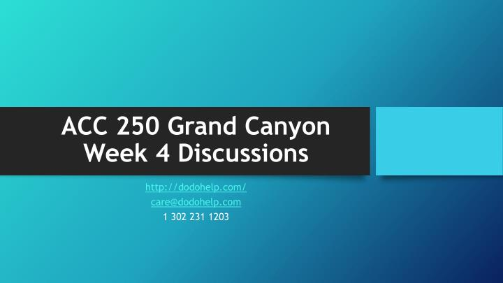 Acc 250 grand canyon week 4 discussions