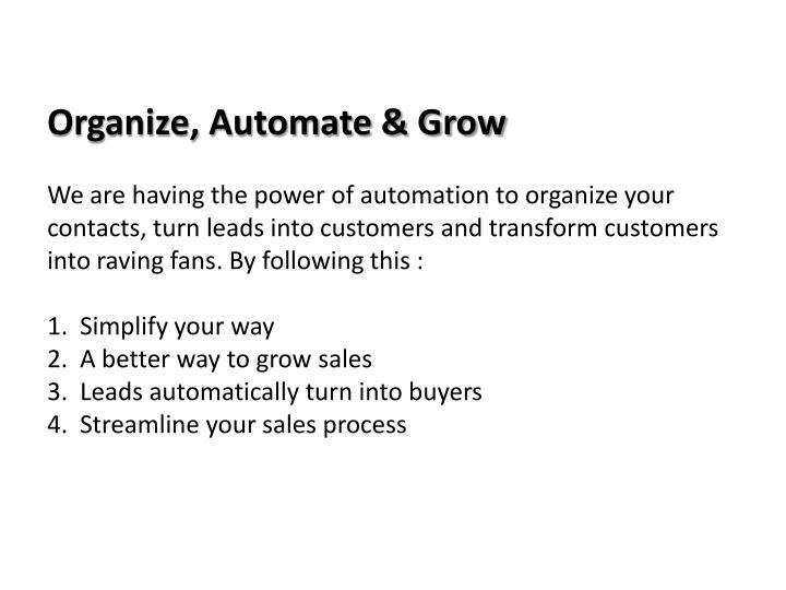 Organize, Automate & Grow