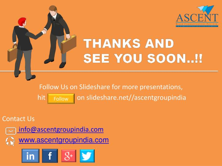 Follow Us on Slideshare for more presentations,