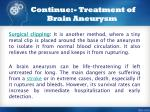 continue treatment of brain aneurysm