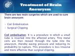 treatment of brain aneurysm