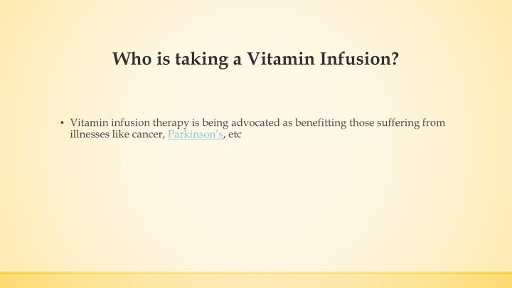Who is taking a Vitamin Infusion?