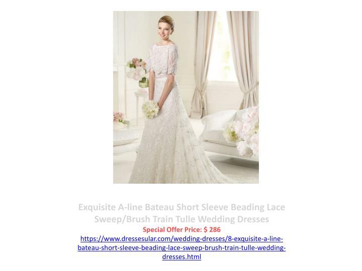 Exquisite A-line Bateau Short Sleeve Beading Lace Sweep/Brush Train Tulle Wedding Dresses