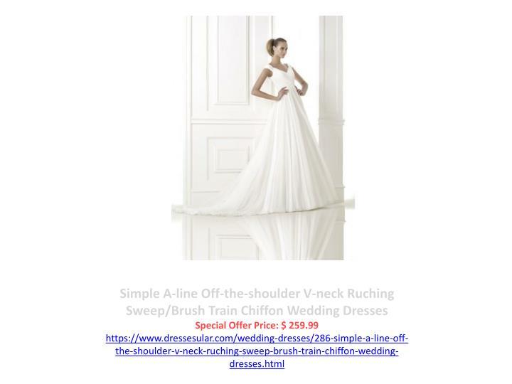 Simple A-line Off-the-shoulder V-neck Ruching Sweep/Brush Train Chiffon Wedding Dresses