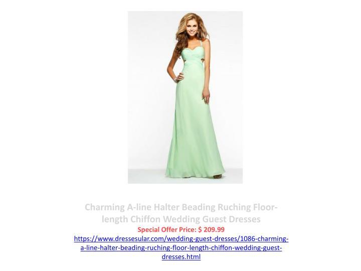 Charming A-line Halter Beading Ruching Floor-length Chiffon Wedding Guest Dresses