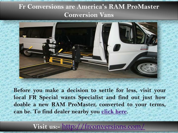 Fr Conversions are America's RAM ProMaster Conversion Vans