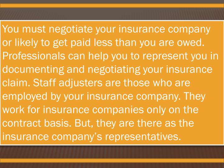 You must negotiate your insurance company