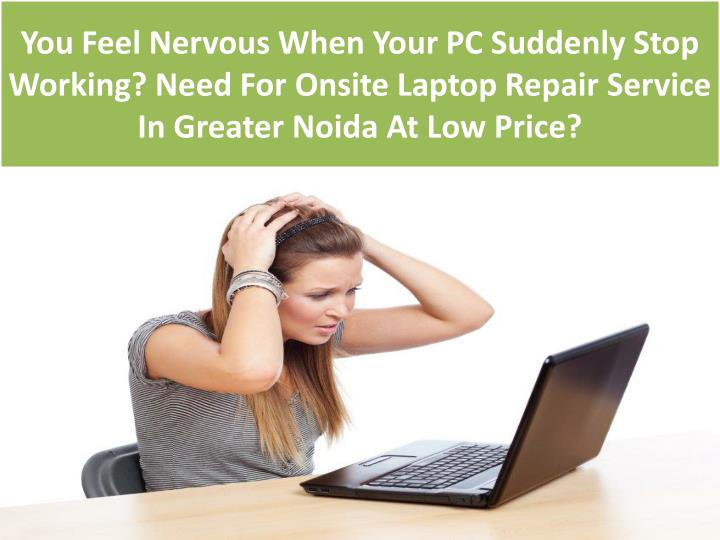 You Feel Nervous When Your PC Suddenly Stop Working