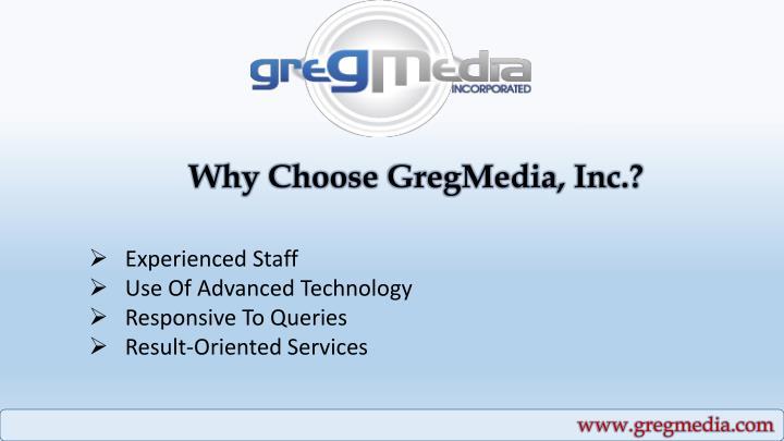 Why Choose GregMedia, Inc.?