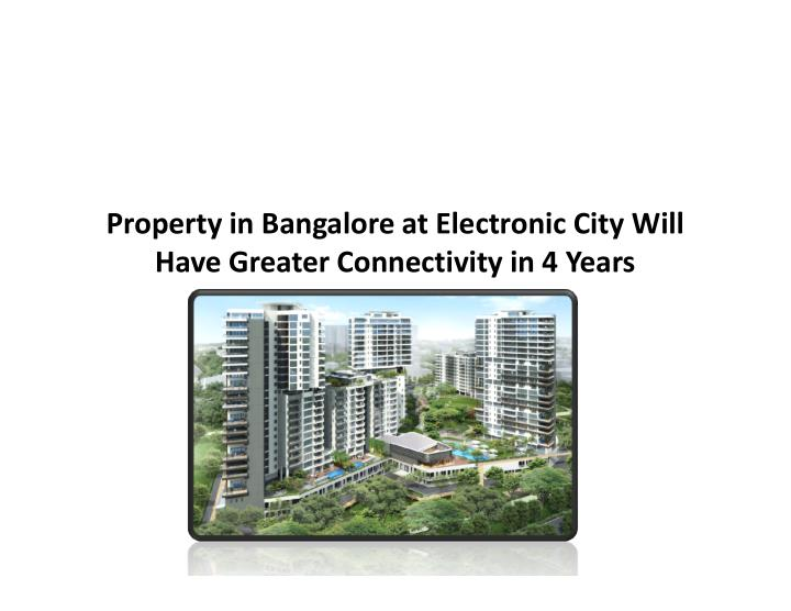 Property in Bangalore at Electronic City Will