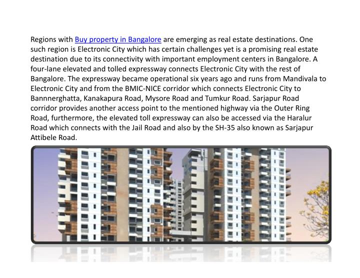 Regions with Buy property in Bangalore are emerging as real estate destinations. One