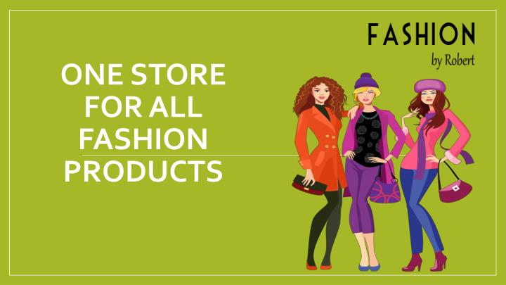 one store for all fashion products n.