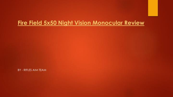 fire field 5x50 night vision monocular review n.