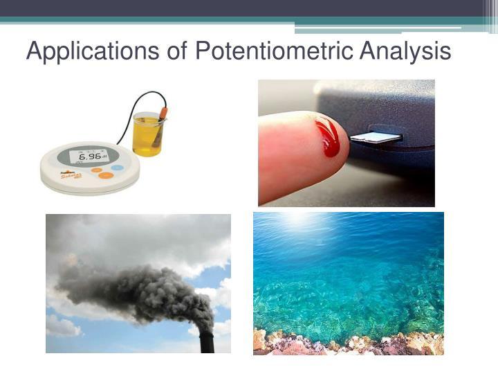 Applications of potentiometric analysis