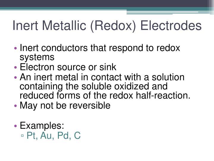 Inert Metallic (Redox) Electrodes