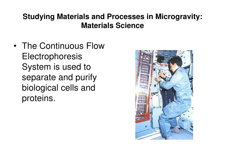 Studying Materials and Processes in Microgravity: