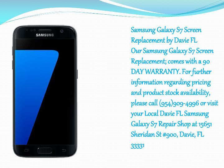 Samsung Galaxy S7 Screen Replacement by Davie FL