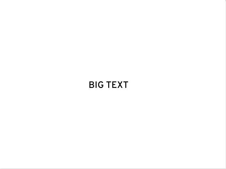 BIG TEXT