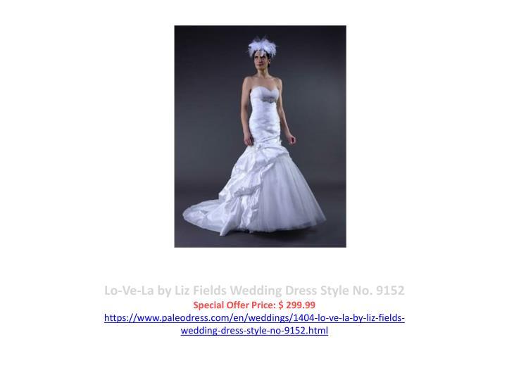 Lo-Ve-La by Liz Fields Wedding Dress Style No. 9152