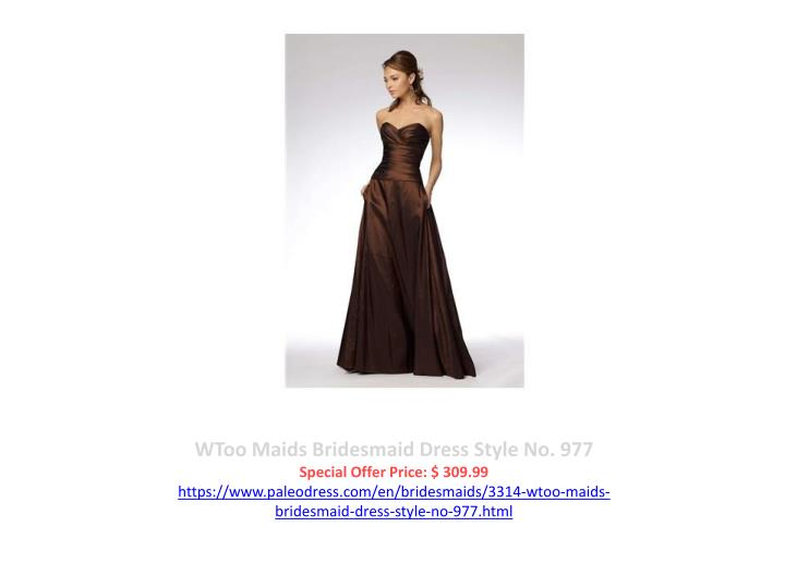 WToo Maids Bridesmaid Dress Style No. 977