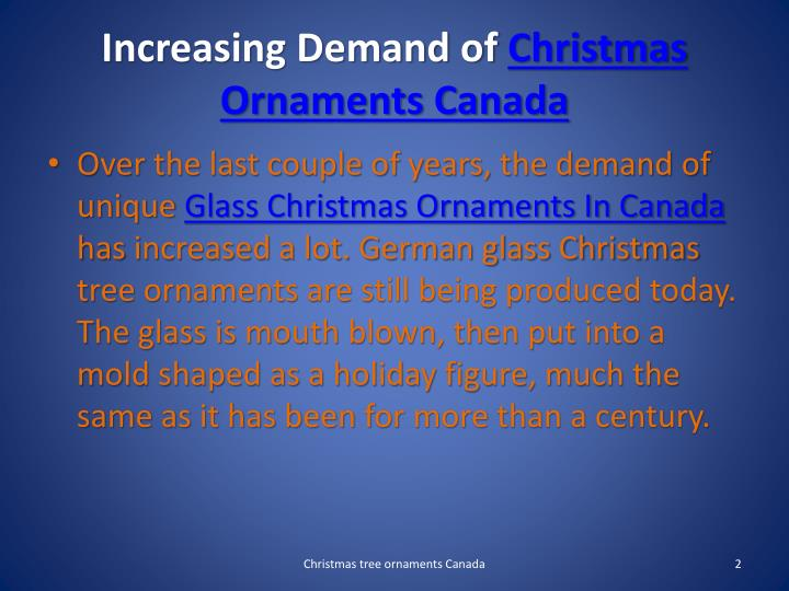 Increasing demand of christmas ornaments canada