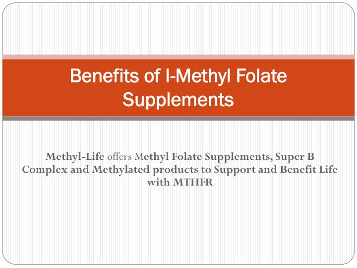 benefits of i methyl folate supplements