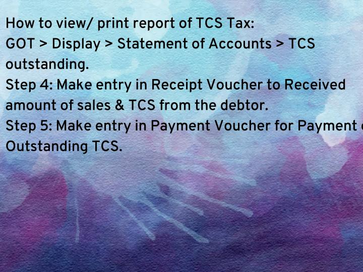 How to view/ print report of TCS Tax: