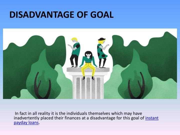 In fact in all reality it is the individuals themselves which may have inadvertently placed their finances at a disadvantage for this goal of