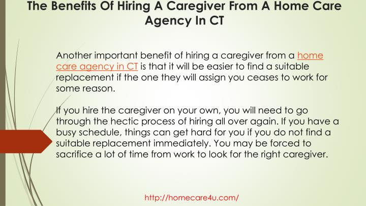 Another important benefit of hiring a caregiver from a