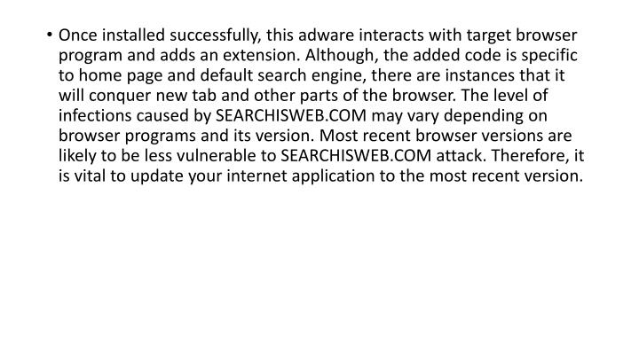 Once installed successfully, this adware interacts with target browser program and adds an extension...